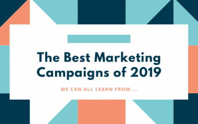 The Best Marketing Campaigns of 2019 We Can All Learn From