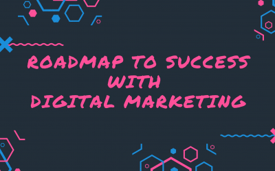 Roadmap to Success With Digital Marketing