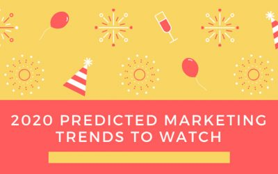 2020 Predicted Marketing Trends To Watch